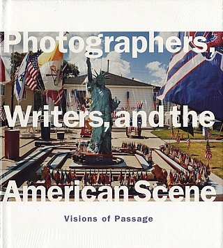 Photographers, Writers, and the American Scene: Visions of Passage. James L. ENYEART.