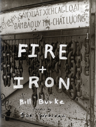 Bill Burke: Fire + Iron (Fire and Iron): Deerhunter to Squirrel Hunter [SIGNED]. Bill BURKE, Sue, WRBICAN.