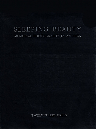 Sleeping Beauty: Memorial Photography in America (First Edition). M. D. BURNS, Stanley B