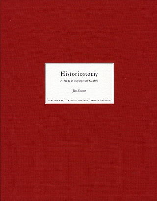 Jim Stone: Historiostomy: A Study in Repurposing Content, Limited Edition [SIGNED]. Jim STONE