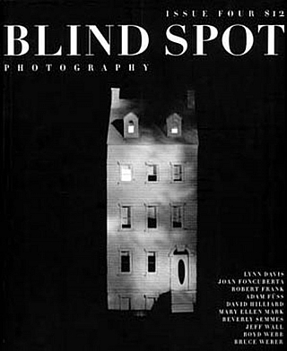 Blind Spot #4 (Photography Journal). Kim Zorn CAPUTO, James CASEBERE, Bruce, WEBER, Jeff, WALL,...