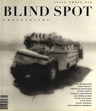 Blind Spot #3 (Photography Journal, Issue Three). Kim Zorn CAPUTO, John BALDESSARI, Duane,...