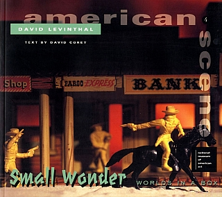 David Levinthal: Small Wonder: Worlds in a Box. David LEVINTHAL, David, COREY, Steve, DIETZ,...