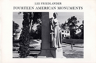 Lee Friedlander: Fourteen American Monuments. Lee FRIEDLANDER
