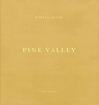 Robert Adams: Pine Valley [SIGNED]. Robert ADAMS