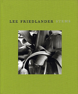 Lee Friedlander: Stems. Lee FRIEDLANDER