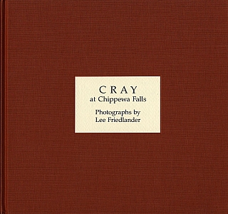 Lee Friedlander: Cray at Chippewa Falls, Limited Edition [SIGNED] and Preview. Lee FRIEDLANDER.
