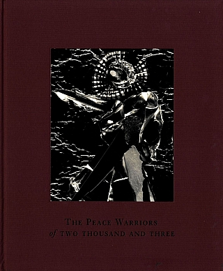 Carl Chiarenza: The Peace Warriors of Two Thousand and Three, Limited Edition [SIGNED]. Carl CHIARENZA.