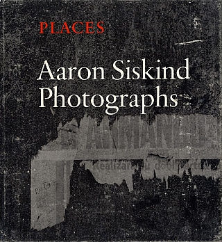 Places: Aaron Siskind, Photographs (Softbound Edition). Aaron SISKIND