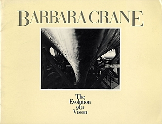 Barbara Crane: The Evolution of a Vision [SIGNED ASSOCIATION COPY]. Barbara CRANE