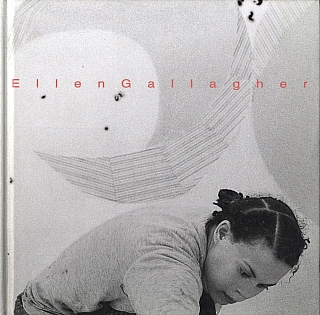 Ellen Gallagher (ICA Boston) [IMPERFECT]. Ellen GALLAGHER, Robert, STORR, Jessica, MORGAN, Greg, TATE, Jill, MEDVEDOW.