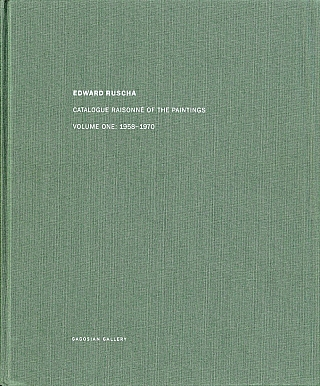 Edward Ruscha: Catalogue Raisonné of the Paintings, Volume 1 (One), 1958-1970. Ed RUSCHA, Yve-Alain, BOIS, Walter, HOPPS, Edward.