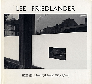 Lee Friedlander (Seibu Museum of Art and the Asahi Shimbun) [SIGNED]. Lee FRIEDLANDER, Fuminori, YOKOE, Koko, YAMAGISHI, Takashi, TSUJII, John, SZARKOWSKI.