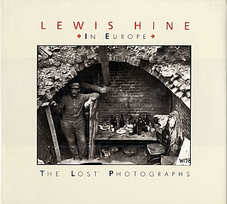 Lewis Hine in Europe: The Lost Photographs. Lewis HINE, Daile, KAPLAN