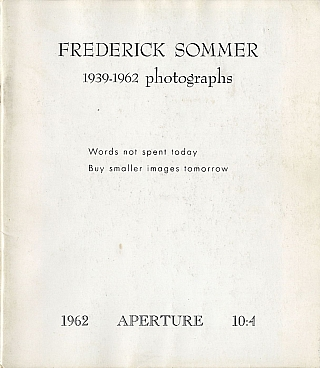 Aperture Volume 10, Number 4 (10:4): Frederick Sommer: 1939-1962 Photographs. Frederick SOMMER, Minor, WHITE.