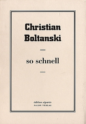 Christian Boltanski: So Schnell, Limited Edition. Christian BOLTANSKI.