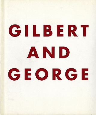 Gilbert & George: Recent Works at the Robert Miller Gallery. GILBERT, GEORGE