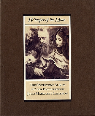 Whisper of the Muse: The Overstone Album & Other Photographs by Julia Margaret Cameron. Julia...