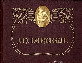 Boyhood Photos of J.H. Lartigue -- The Family Album of a Gilded Age. Jacques-Henri LARTIGUE,...
