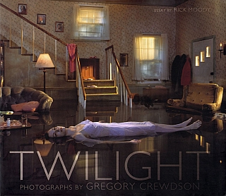 Twilight: Photographs by Gregory Crewdson. Gregory CREWDSON, Rick, MOODY