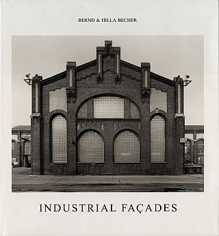 Bernd and Hilla Becher: Industrial Facades (Second English Edition Printing). Bernd BECHER, Bernhard and Hilla.