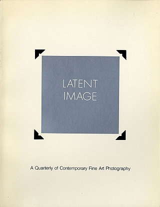Latent Image: A Quarterly of Contemporary Fine Art Photography (Volume 1. No. 2 & 3). Michael BEARD, Ted, HEDGPETH.