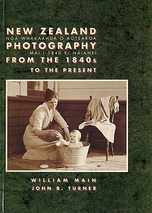 New Zealand Photography from the 1940s to the Present. William MAIN, John B., TURNER