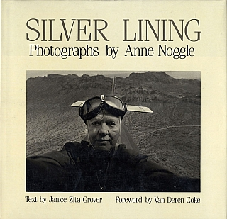 Silver Lining: Photographs by Anne Noggle [SIGNED]. Anne NOGGLE