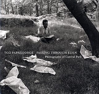 Tod Papageorge: Passing Through Eden: Photographs of Central Park [SIGNED]. Tod PAPAGEORGE.