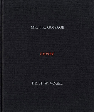 John Gossage: Empire: Mr. J.R. Gossage & Dr. H.W. Vogel [SIGNED]. John GOSSAGE
