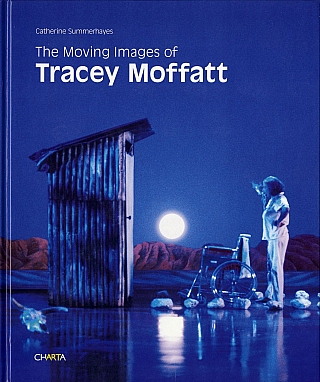 The Moving Images of Tracey Moffatt [SIGNED]. Tracey MOFFATT, Catherine, SUMMERHAYES.