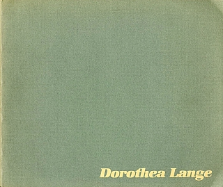 Celebrating a Collection: The Work of Dorothea Lange. Dorothea LANGE, Paul Schuster, TAYLOR,...