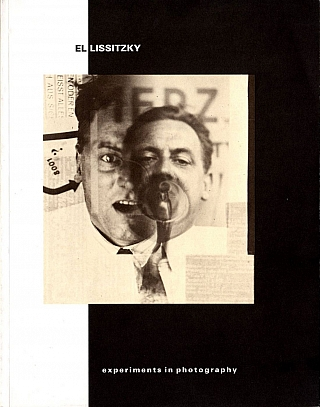 El Lissitzky: Experiments in Photography. El LISSITZKY, Margarita, TUPITSYN, Barry, FRIEDMAN