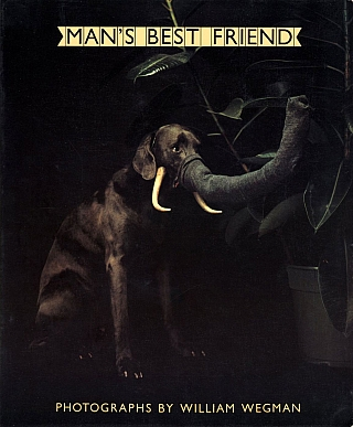 Man's Best Friend: Photographs by William Wegman. William WEGMAN, Laurance, WIEDER