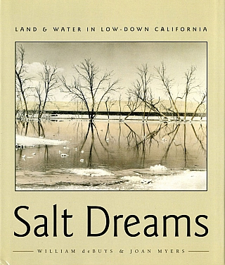 Salt Dreams: Land & Water in Low-Down California [SIGNED ASSOCIATION COPY]. William DEBUYS, Joan, MYERS.