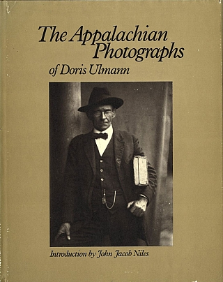 The Appalachian Photographs of Doris Ulmann. Doris ULMANN, Jonathan, WILLIAMS, John Jacob, NILES