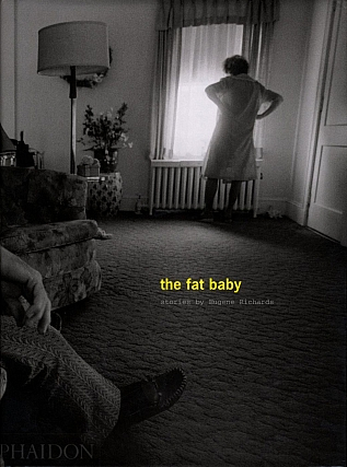 The Fat Baby: Stories by Eugene Richards [SIGNED]. Eugene RICHARDS