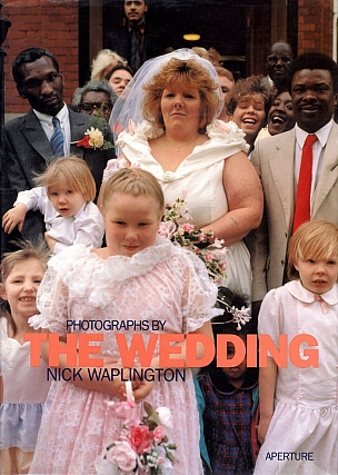 Nick Waplington: The Wedding. Nick WAPLINGTON, Irvine, WELSH