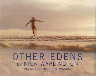 Nick Waplington: Other Edens. Nick WAPLINGTON, Marianne, WIGGINS