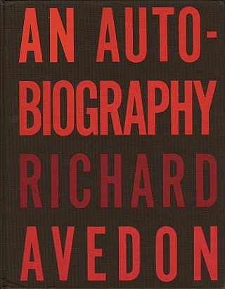 Richard Avedon: An Autobiography. Richard AVEDON