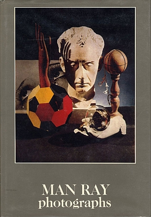 Man Ray: Photographs. Emmanuel Radnitzk, Man Ray