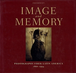 Image and Memory: Photography from Latin America 1866-1994. Wendy WATRISS, Lois Parkinson,...