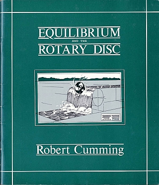 Robert Cumming: Equilibrium and the Rotary Disc. Robert CUMMING