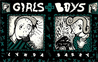 Lynda J. Barry: Girls and Boys [SIGNED]. Lynda J. BARRY.