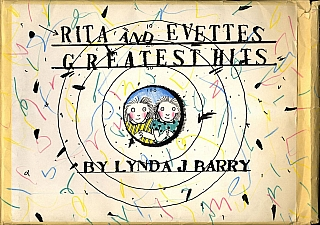 Lynda J. Barry: Two Sisters / Rita and Evette's Greatest Hits (Xerox book). Lynda J. BARRY