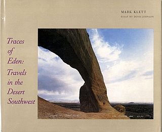 Traces of Eden: Travels in the Desert Southwest. Mark KLETT, Peter, GALASSI, Denis, JOHNSON.