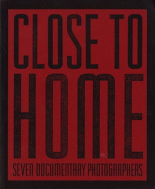 Untitled 48 (The Friends of Photography): Close to Home - Seven Documentary Photographers. David...