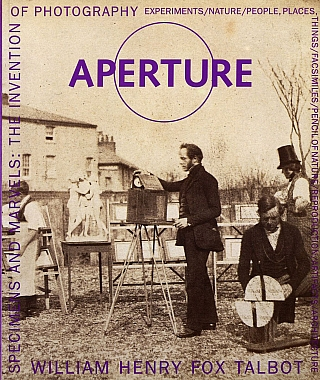 Aperture 161 - Specimens and Marvels: The Invention of Photography. William Henry Fox TALBOT, Mark, HAWORTH-BOOTH, Russell, ROBERTS, Anthony, BURNETT-BROWN.