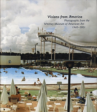 Visions from America: Photographs from the Whitney Museum of American Art 1940-2001. Sylvia WOLF,...