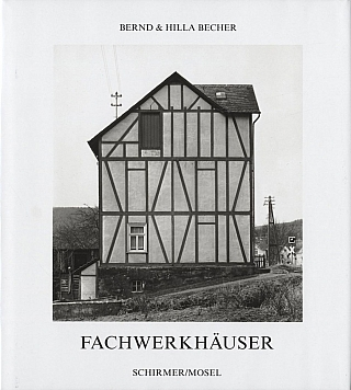 Bernd und Hilla Becher: Fachwerkhäuser des Siegener Industriegebietes (Framework Houses of the Siegen Industrial Region) [SIGNED]. Bernd und Hilla BECHER, Bernhard.